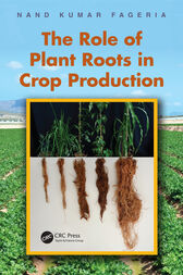The Role of Plant Roots in Crop Production by Nand Kumar Fageria