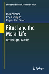 Ritual and the Moral Life by David Solomon