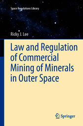 Law and Regulation of Commercial Mining of Minerals in Outer Space by Ricky Lee