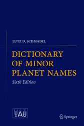 Dictionary of Minor Planet Names by Lutz D. Schmadel