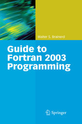 Guide to Fortran 2003 Programming by Walter S. Brainerd