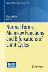 Normal Forms, Melnikov Functions and Bifurcations of Limit Cycles by Maoan Han