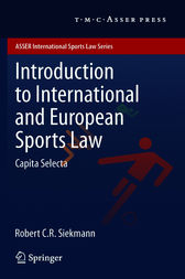 Introduction to International and European Sports Law by Robert C.R. Siekmann