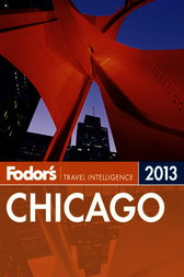 Fodor's Chicago 2013 by Fodor's