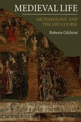 Medieval Life by Roberta Gilchrist