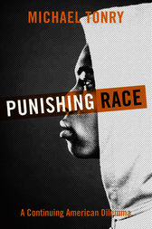 Punishing Race by Michael Tonry
