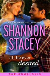 All He Ever Desired: Book Five of The Kowalskis by Shannon Stacey