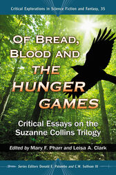 Of Bread, Blood and The Hunger Games by Mary F. Pharr