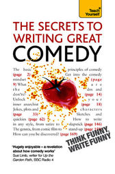 The Secrets to Writing Great Comedy by Lesley Bown