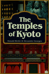 The Temples of Kyoto by Donald Richie