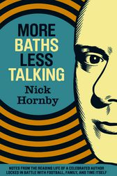 More Baths Less Talking by Nick Hornby