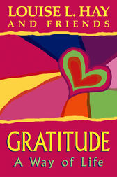 Gratitude by Louise L. Hay