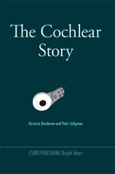 The Cochlear Story by Veronica Bondarew