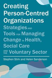 Creating Person-Centred Organisations by Stephen Stirk