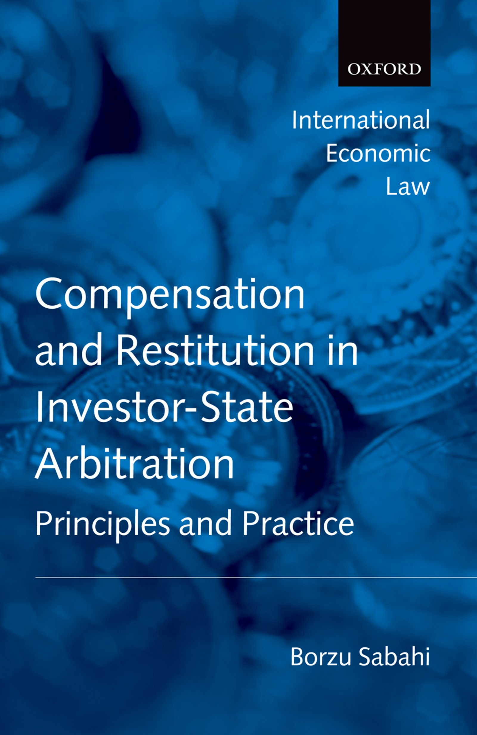 Download Ebook Compensation and Restitution in Investor-State Arbitration by Borzu Sabahi Pdf