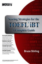 Scoring Strategies for the TOEFL iBT A Complete Guide by Bruce Stirling