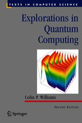 Explorations in Quantum Computing by Colin P. Williams