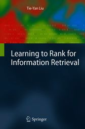 Learning to Rank for Information Retrieval by Tie-Yan Liu
