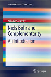 Niels Bohr and Complementarity by Arkady Plotnitsky