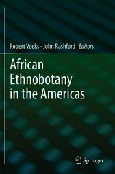 African Ethnobotany in the Americas by Robert Voeks