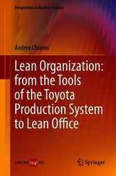 Lean Organization: from the Tools of the Toyota Production System to Lean Office by Andrea Chiarini