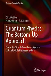 Quantum Physics: The Bottom-Up Approach by Dirk Dubbers