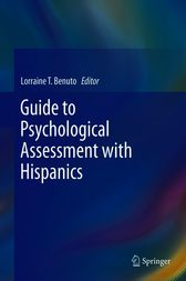 Guide to Psychological Assessment with Hispanics by Lorraine T. Benuto