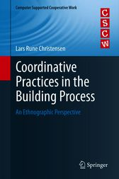 Coordinative Practices in the Building Process by Lars Rune Christensen
