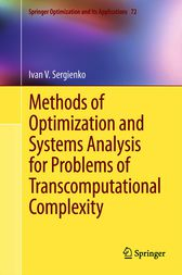 Methods of Optimization and Systems Analysis for Problems of Transcomputational Complexity by Ivan V. Sergienko