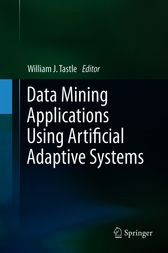 Data Mining Applications Using Artificial Adaptive Systems by William J. Tastle