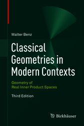 Classical Geometries in Modern Contexts by Walter Benz