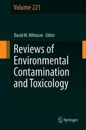 Reviews of Environmental Contamination and Toxicology Volume 221 by David M. Whitacre