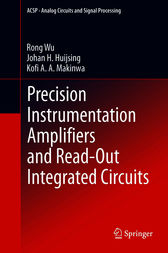 Precision Instrumentation Amplifiers and Read-Out Integrated Circuits by Rong Wu