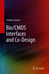 Bio/CMOS Interfaces and Co-Design by Sandro Carrara