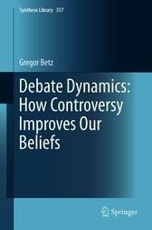 Debate Dynamics: How Controversy Improves Our Beliefs by Gregor Betz
