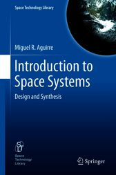Introduction to Space Systems by Miguel A. Aguirre