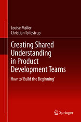 Creating Shared Understanding in Product Development Teams by Louise Møller