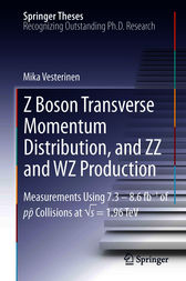 Z Boson Transverse Momentum Distribution, and ZZ and WZ Production by Mika Vesterinen