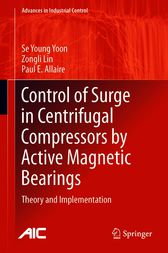 Control of Surge in Centrifugal Compressors by Active Magnetic Bearings by Se Young Yoon