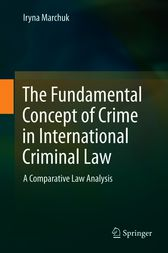 The Fundamental Concept of Crime in International Criminal Law by Iryna Marchuk