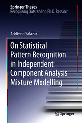 On Statistical Pattern Recognition in Independent Component Analysis Mixture Modelling by Addisson Salazar
