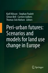 Peri-urban futures: Scenarios and models for land use change in Europe by Kjell Nilsson