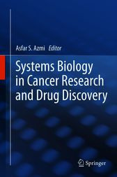 Systems Biology in Cancer Research and Drug Discovery by Asfar S Azmi