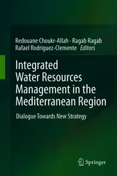 Integrated Water Resources Management in the Mediterranean Region by Redouane Choukr-Allah
