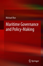 Maritime Governance and Policy-Making by Michael Roe