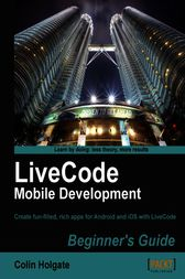 LiveCode Mobile Development Beginner's Guide by Colin Holgate