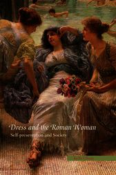 Dress and the Roman Woman by Kelly Olson