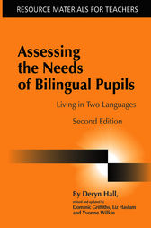 Assessing the Needs of Bilingual Pupils by Deryn Hall