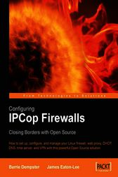 Configuring IPCop Firewalls Closing Borders with Open Source by Barrie Dempster