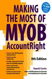 Making the Most of MYOB AccountRight by Veechi Curtis